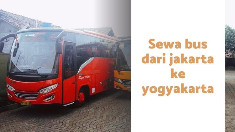 sewa bus dari jakarta ke yogyakarta